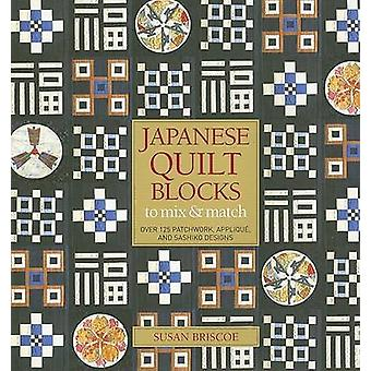 Japanese Quilt Blocks to Mix and Match by Susan Briscoe - 97815683636