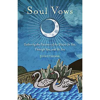 Soul Vows - Gathering the Presence of the Divine in You - Through You