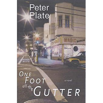 One Foot Off the Gutter (New edition) by Peter Plate - 9781583222591