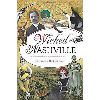Wicked Nashville by Elizabeth K Goetsch - 9781625858313 Book