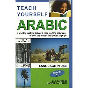 Teach Yourself Arabic - A Practical Guide to Gaining a Good Working Kn
