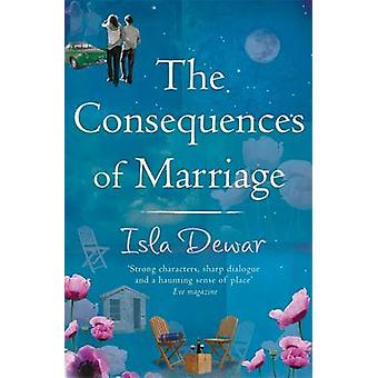 The Consequences Of Marriage by Isla Dewar