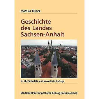 Geschichte des Landes SachsenAnhalt by Tullner & Mathias