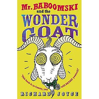 Mr. Baboomski and the Wonder Goat by Richard Joyce & Freya Hartas