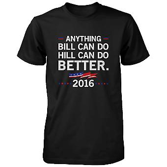 Hill Can Do Better Hillary Clinton for President 2016 T-shirt Black Tee Funny Shirt