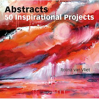 Abstracts: 50 Inspirational Projects (Paperback) by Van Vliet Rolina