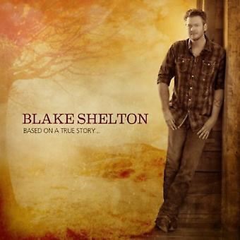 Blake Shelton - basé sur un histoire vraie [CD] USA import