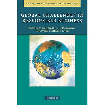 Global Challenges in Responsible Business by N. Craig Smith - C.B. Ba
