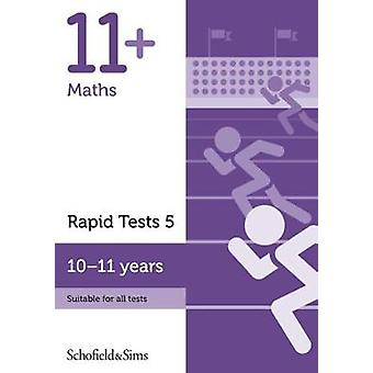 11+ Maths Rapid Tests Book 5 - Year 6 - Ages 10-11 by Schofield &