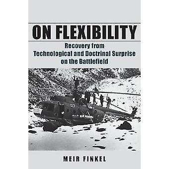 On Flexibility - Recovery from Technological and Doctrinal Surprise on