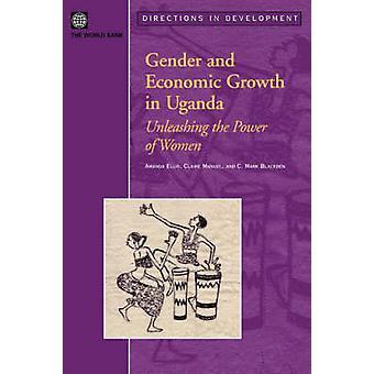Geschlecht und Wirtschaftswachstum in Uganda - Entfesselung der Macht der Frauen b