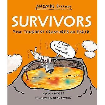 Overlevende - de hårdeste skabninger på jorden af Nicola Davies - Neal La