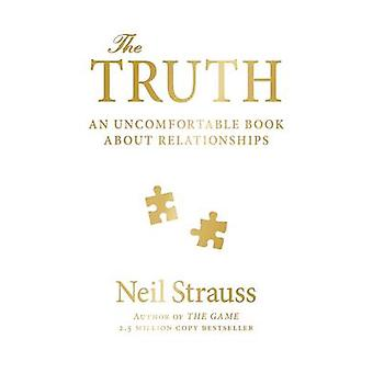 The Truth - An Uncomfortable Book About Relationships (Main) by Neil S