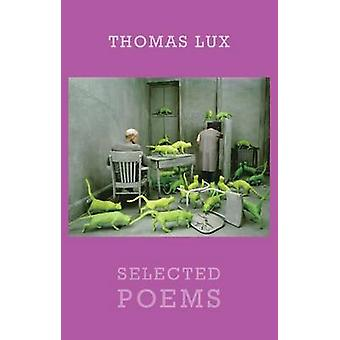 Selected Poems by Thomas Lux - 9781780371153 Book