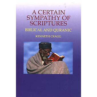 Certaine sympathie des écritures - bibliques et coranique par Kenneth Cragg
