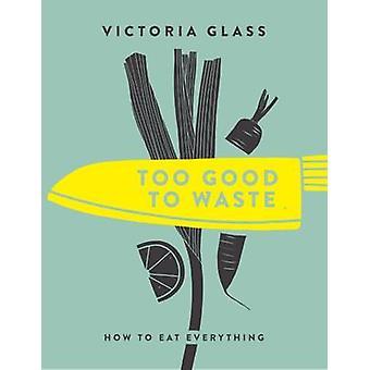För bra för att avfall av Victoria glas - 9781848993167 bok