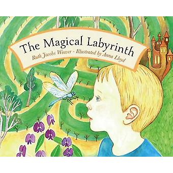 The Magical Labyrinth by Ruth Weaver - Anna Lloyd - 9781922036490 Book