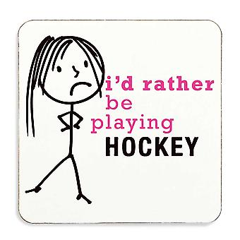 Ladies Rather Be Playing Hockey Coaster