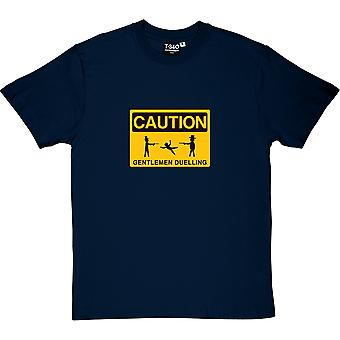 Caution Gentlemen Duelling Men's T-Shirt