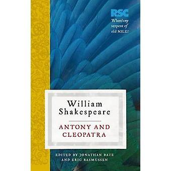 Antony and Cleopatra by William Shakespeare - Jonathan Bate - Eric Ra