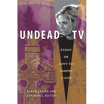 Odöda TV - uppsatser på - Buffy Vampire Slayer - av Elana Levine - Lis