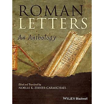 Roman Letters - An Anthology by Noelle K. Zeiner-Carmichael - 97814443