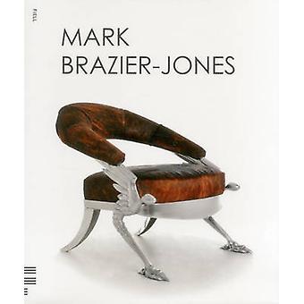 Mark Brazier-Jones by Charlotte Fiell - Peter Fiell - 9781906863708 B