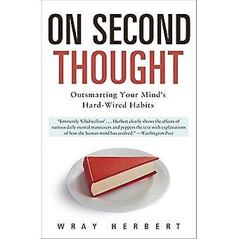 Op tweede gedachte: Te slim af van uw geest Hard-Wired gewoonten