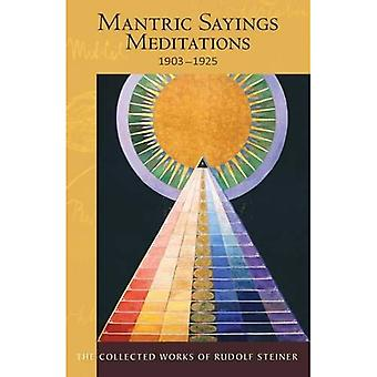 Mantric Sayings Meditations 1903-1925 (Collected Works)