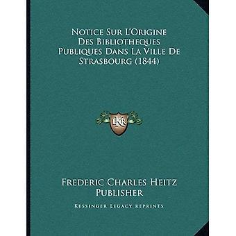 Varsel Sur L'Origine Des Bibliotheques Publiques Dans La Ville de Strasbourg (1844)