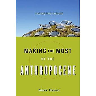 Making the Most of the�Anthropocene: Facing the�Future