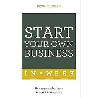 Start Your Own Business In A Week: How To Be An Entrepreneur In Seven Simple Steps (Teach Yourself)