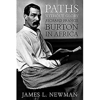Paths without Glory: Richard Francis Burton in Africa
