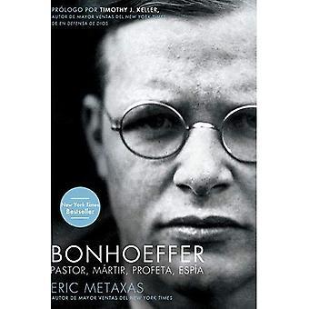 Bonhoeffer: Pastor, M�rtir, Profeta, Esp�a