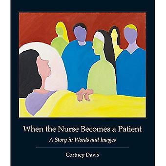 Quand l'infirmière devient un Patient: une histoire en mots et en Images (litterature & medecine)