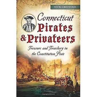 Connecticut pirater & Privateers:: Treasure och förräderi i tillståndet konstitutionen