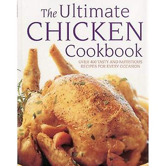 The Ultimate Chicken Cookbook: Over 400 Tasty and Nutritious Recipes for Every Occasion
