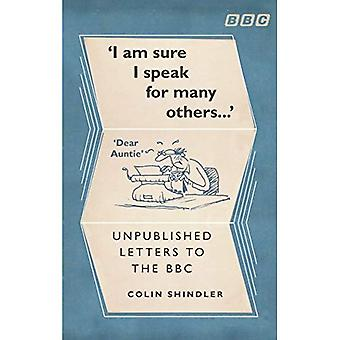 I'm Sure I Speak For Many Others...: Unpublished letters to the BBC