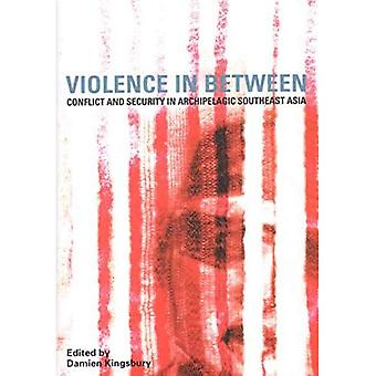 Violence in Between: Conflict and Security in Archipelagic Southeast Asia