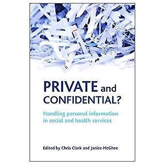 Privée et confidentielle? Gestion des renseignements personnels dans les Services de santé de nent