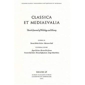 Classica Et Mediaevalia: Revue Danoise De Philologie Et D'histoire: 58: giornale danese di filosofia e storia