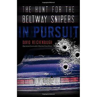 In Pursuit: The Hunt for the Beltway Snipers