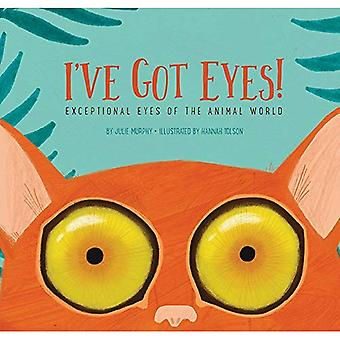 I've Got Eyes!: Exceptional� Eyes of the Animal World
