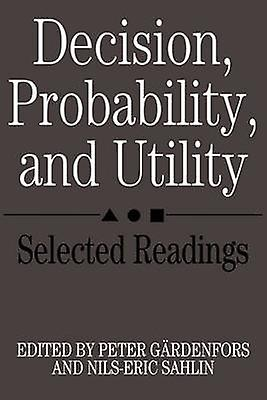 Decision Probability and Utility Selected Readings by Gardenfors & Peter