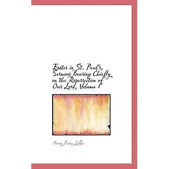 Pasen in St. Pauls preken die voornamelijk op de verrijzenis van onze heer Volume ik door Liddon & Henry Parry