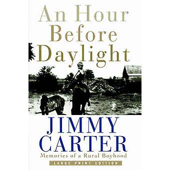 An Hour Before Daylight Memories of a Rural Boyhood by Carter & Jimmy
