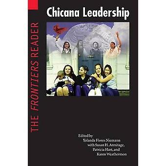 Chicana Leadership The Frontiers Reader by Niemann & Yolanda Flores