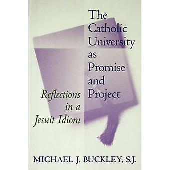 A Universidade Católica como promessa e projeto por Buckley & Michael & J