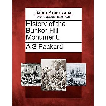 History of the Bunker Hill Monument. by Packard & A S