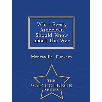 Was der Krieg Krieg College-Serie von Blumen & Montaville jeder Amerikaner wissen sollten